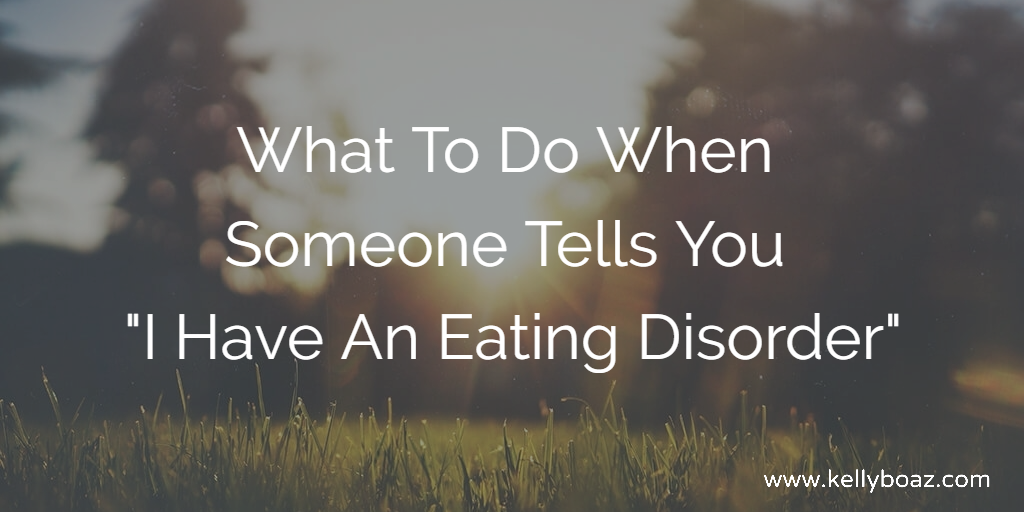 How To Love Someone Who Has An Eating Disorder